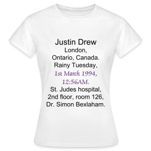 Justin Drew London, Ontario, Canada, Rainy Tuesday, 1st March 1994, 12:56AM. St. Judes hospital, 2nd floor, room 126, Dr. Simon Bexlaham. - Women's T-Shirt