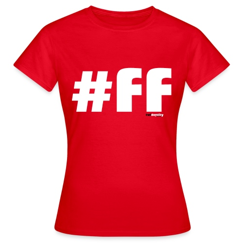 #FF - Damen - Frauen T-Shirt
