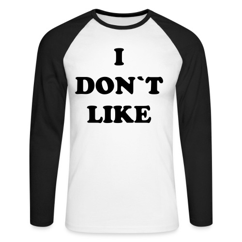I DONT LIKE Long Sleeve - Mannen baseballshirt lange mouw