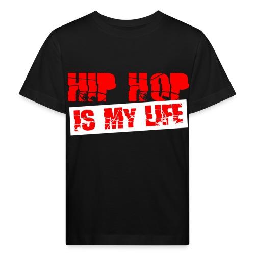 T shirt enfant hip hop is my life - T-shirt bio Enfant