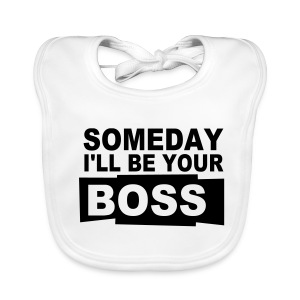 Slabbetje Someday ill be your boss - Bio-slabbetje voor baby's