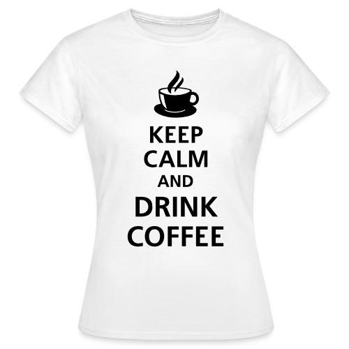 keep calm and drink coffee - Koszulka damska