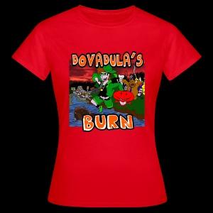 Dovadula's Burn Rulez Girl - Maglietta da donna