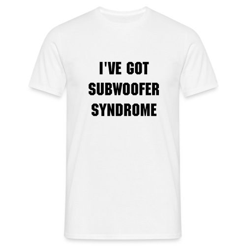 Subwoofer Syndrome T-Shirt - Men's T-Shirt