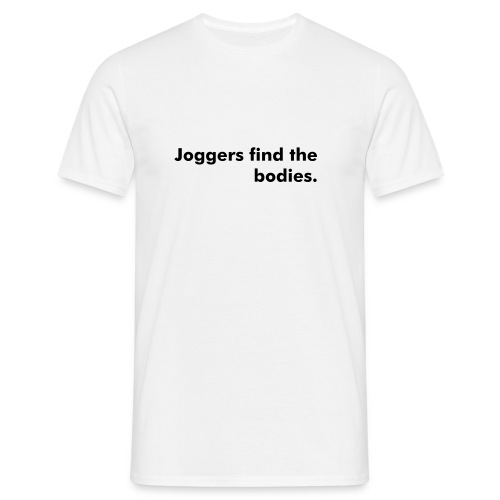 Joggers find the bodies. - Men's T-Shirt