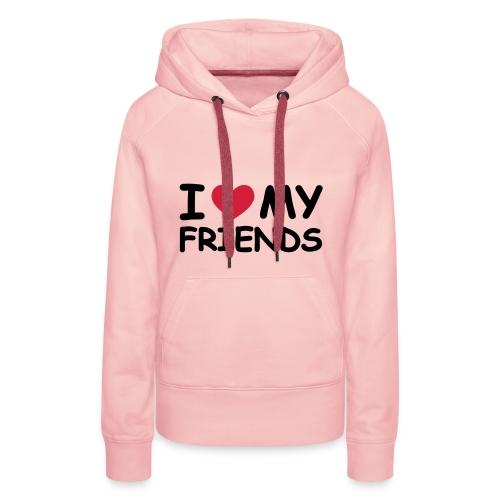 i 'hartje' my friends sweater - Vrouwen Premium hoodie
