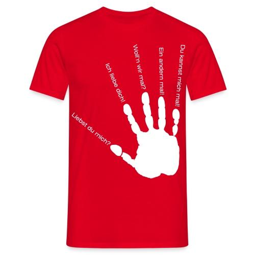 Liebst du mich? Hand! - Männer T-Shirt