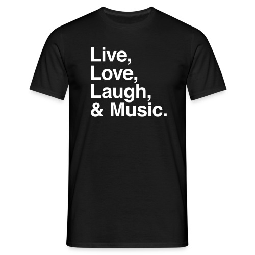 live love laugh and music - Men's T-Shirt