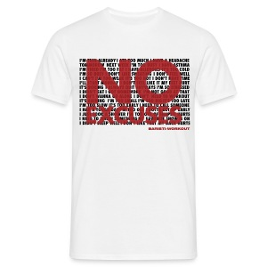 No Excuses - Männer - Männer T-Shirt