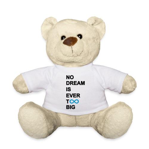 Klein Beertje ~ No Dream Is Ever T00 Big - Teddy