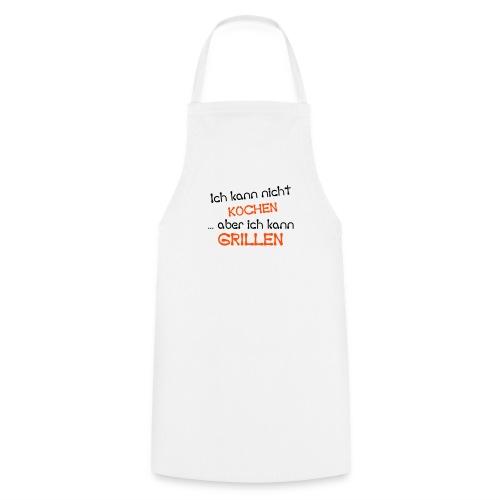 Kochschürze - Ich kann nicht kochen..aber ich kann grillen. Die Schürze für den absoluten Grillmeister.