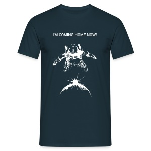 I'M COMING HOME NOW! - Männer T-Shirt