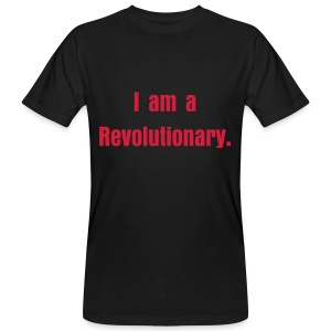I am a revolutionary - Men's Organic T-shirt