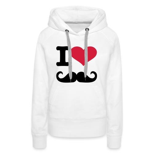 Sweater Dames - I Love Mustache - Vrouwen Premium hoodie
