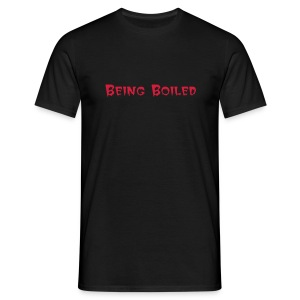 Being Boiled - Men's T-Shirt