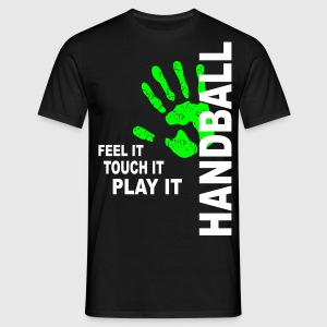 Handball T-Shirt - Feel it, touch it, play it T-Sh - Männer T-Shirt