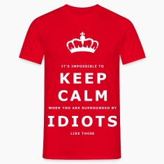 Funny Keep Calm, Surrounded by Idiots Slogan
