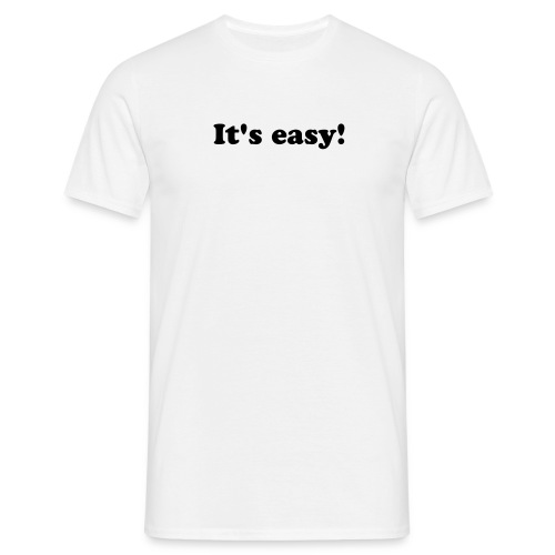 It's easy Herren - Männer T-Shirt