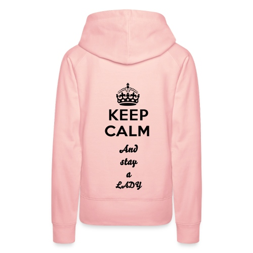 Women's Hoodie  keep calm and stay a lady - Vrouwen Premium hoodie
