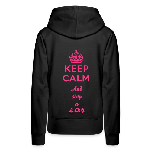 Woman's hoodie  keep calm and stay a lady - Vrouwen Premium hoodie