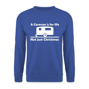 A caravan is for life - Men's Sweatshirt