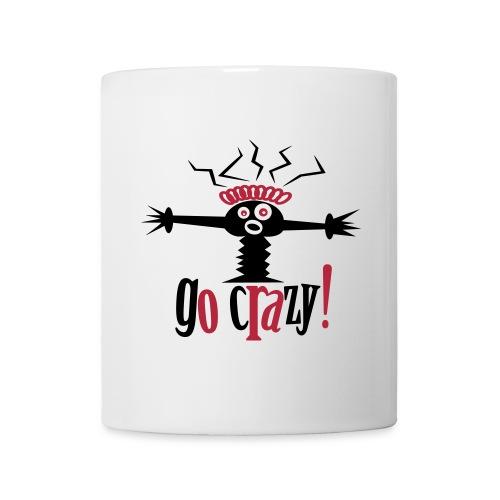 go crazy! - Tasse