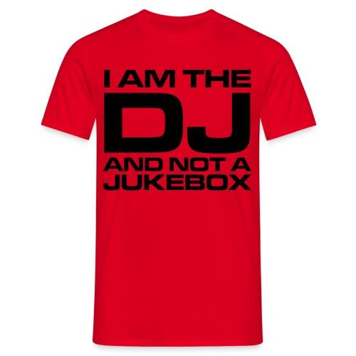 Shirt I am the DJ - Männer T-Shirt
