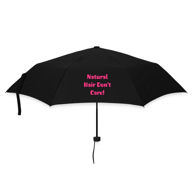 """Natural Hair Don't Care!"" Umbrella"
