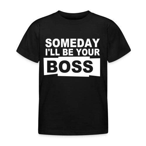 Kids Someday I'll Be Boss T-Shirt - Kids' T-Shirt