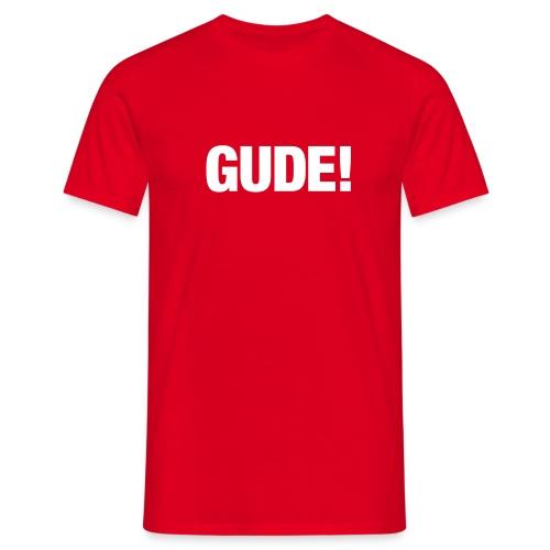 Gude! rot - Männer T-Shirt