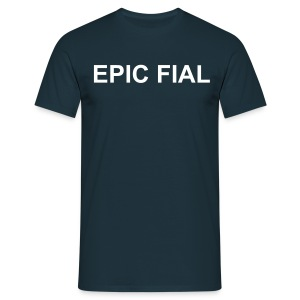 EPIC FAIL. - Men's T-Shirt