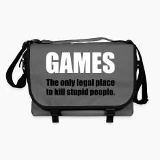 Games - The only legal place... Bags