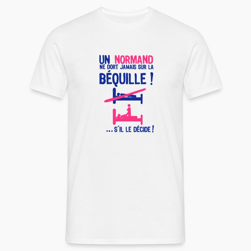 t shirt normand dort jamais sur bequille humour spreadshirt. Black Bedroom Furniture Sets. Home Design Ideas
