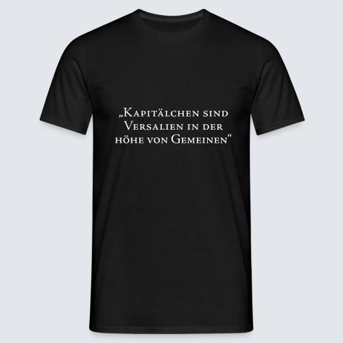 KAPITÄLCHEN - Männer T-Shirt