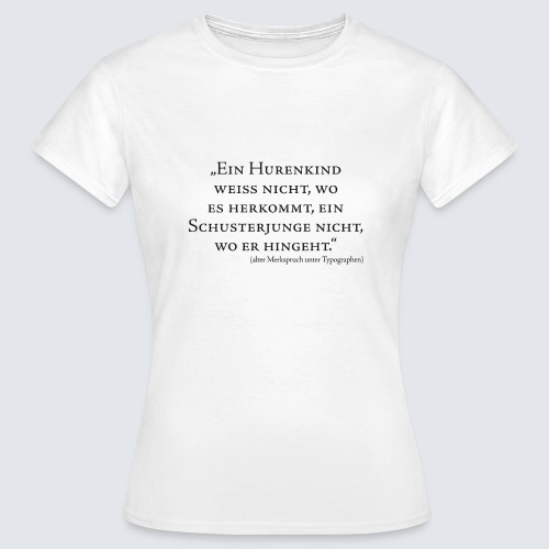 Hurenkind/Schusterjunge - Frauen T-Shirt