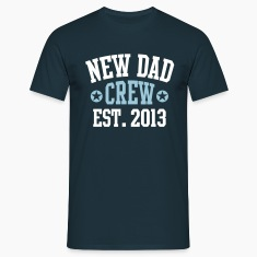 NEW DAD CREW EST 2013 T-Shirt HW