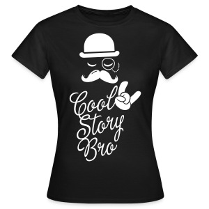 cool story bro wit - Vrouwen T-shirt