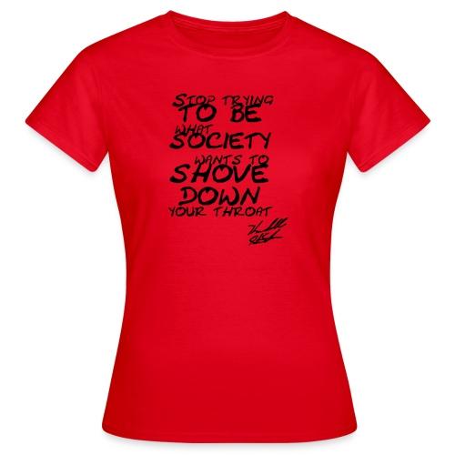 STOP TRYING W SIG - Women's T-Shirt