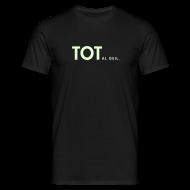 T-Shirts ~ Männer T-Shirt ~ TOTalgeil. (nachtleuchtend)