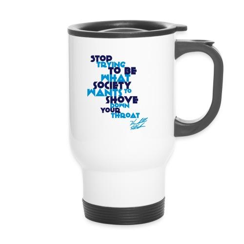 STOP TRYING W SIG - Travel Mug