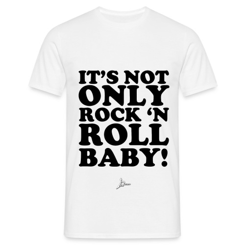 It's not only rock 'n roll baby! [H] - Camiseta hombre
