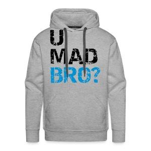 U Mad Bro? - Mannen Premium hoodie