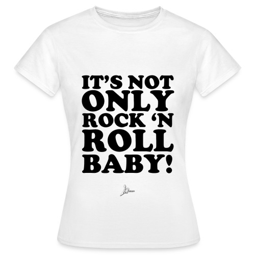 It's not only rock 'n roll baby! [M] - Camiseta mujer