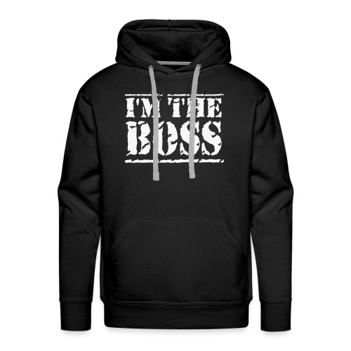 I'm the boss hoodie. - Mannen Premium hoodie