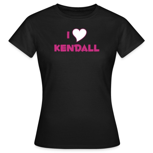 I LOVE KENDALL - Women's T-Shirt