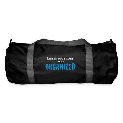 LIFE IS TOO SHORT TO BE ORG - Duffel Bag