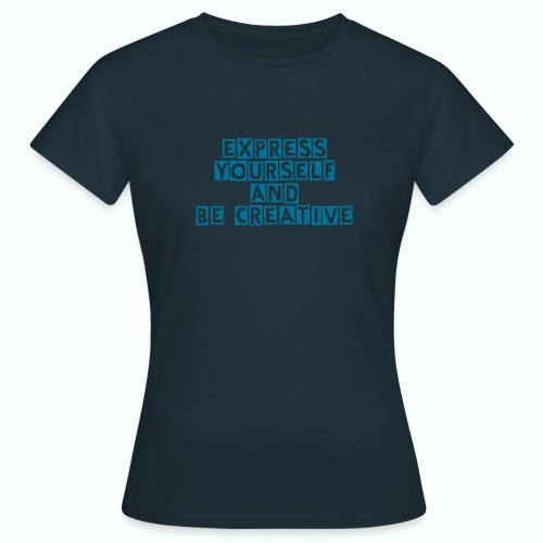 Express yourself - Frauen T-Shirt