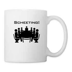 Scheeting (Scheiß-Meeting) - Tasse