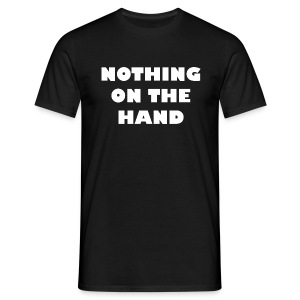 nothing on the hand wit T-shirts - Mannen T-shirt