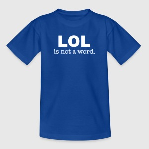 lol is not a word T-shirts - T-shirt barn